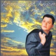 HENRIQUE MATOS  -  AROMAS DE AMOR  -  CD 141-S