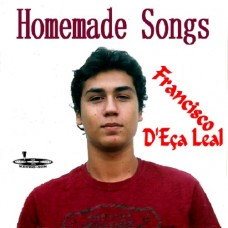 FRANCISCO D'EÇA LEAL - Homemade Songs - CD 497
