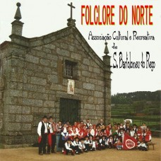 FOLCLORE DO NORTE (2)  -  RANCHO  DA ASSOCIAÇÃO CULTURAL E RECREATVA DE S. BARTOLOMEU DO REGO - CD 310 - (a reeditar)